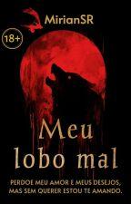 Meu Lobo Mal (HISTÓRIA EM ANDAMENTO) by MirianSR