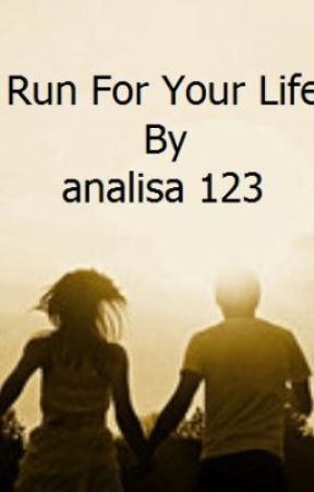 Run For Your Life by analisa123