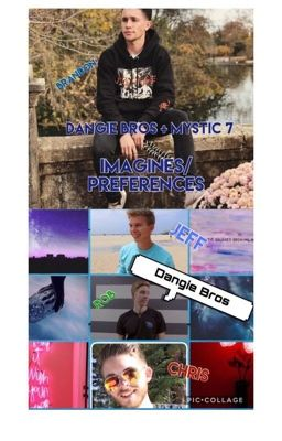 Dangie Bros +Mystic7 Imagines and Preferences - Jeff ...