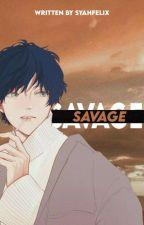 [OG] SAVAGE by syahfelix