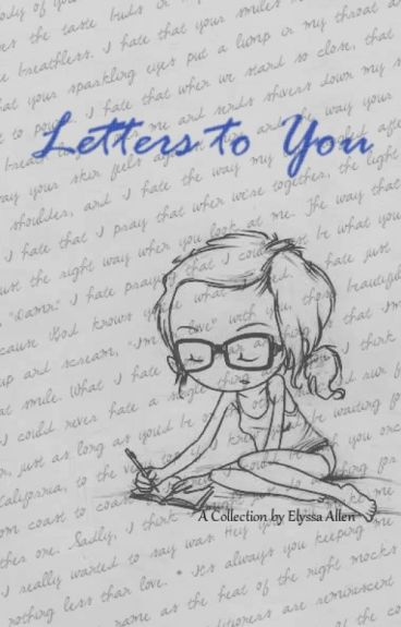Letters to You by ElyssaAllen