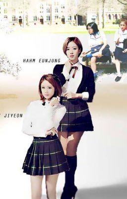 Vô Lại Để Rồi Yêu Em [EunYeon/JiJung]