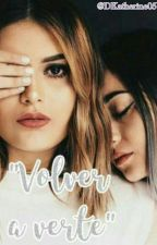 """""""Volver a verte"""" Caché Story [Terminada] by DKatherine05"""