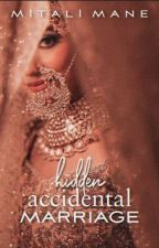 Hidden Accidental Marriage: secret of our marriage ~♥~ by Mitali_Mane