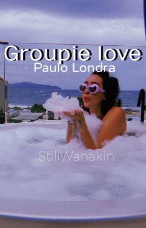 Groupie love -Paulo Londra- by StillWanakin