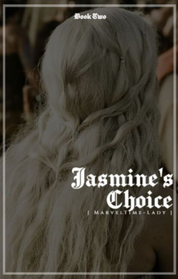 Jasmine's Choice {Peter Pevensie | Book Two}