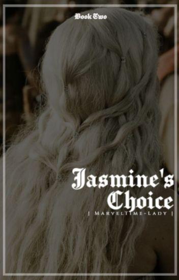 Jasmine's Choice {Peter Pevensie   Book Two}