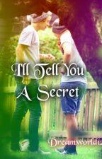 I'll Tell You A Secret by sehuname