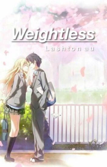 Weightless (lashton au)