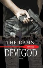 The Damn Demigod [✅]  COMPLETED by iofetele