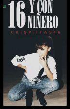 16 Y CON NIÑERO by Chispiitas46