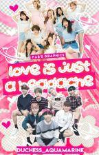 LOVE is Just A Headache  (BangTwice FF) //ON-GOING// by kimdubuniee