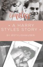 Timeless [ A Harry Styles Story ] by stylishmuser