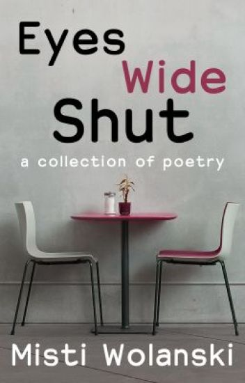 Eyes Wide Shut: a collection of poetry