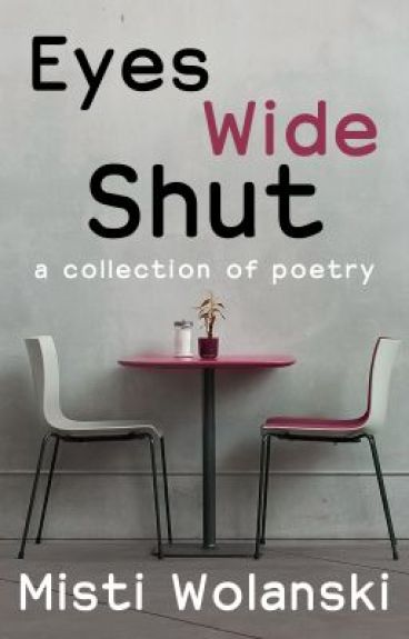 Eyes Wide Shut: a collection of poetry by carradee