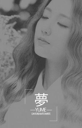 夢 -YUME- by daydreamtowrite