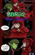 BBRae One-Shots!! by HorrorLover1999