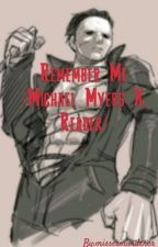 Remember Me (Michael Myers X Reader) by missesmurderer