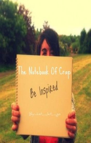 The Notebook of Crap