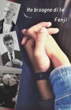 Ho bisogno di te || Fenji by __clady_