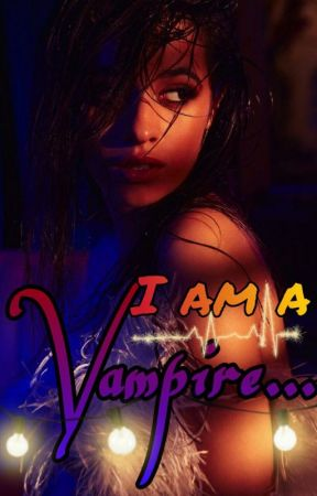 I am a Vampire... by user07224253