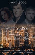 Code Name : Chaos (A BBC Sherlock Fanfiction) by mmkn2005