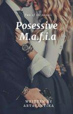 POSSESIVE M.A.F.I.A by ArtaCantika