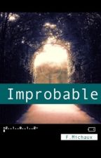 Improbable. by fiohufflepuff