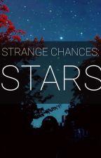 Strange Chances: STARS by KnightofSocrates