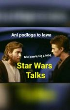 Star Wars Talks by patrycjastark