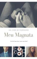 Meu Magnata by Escrqueen