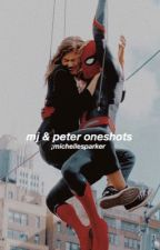 mj & peter oneshots by michellesparker