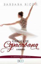 Garota de Copacabana - O Perdão (Livro 3) by BarbaraRicch2017