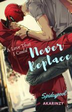A Love That I Could Never Replace {ᏚᏢᏆᎠᎬYᏢᎾᎾᏞ}  by Akarinzy