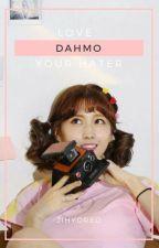 love, your hater ‣ dahmo by JIHYOREO