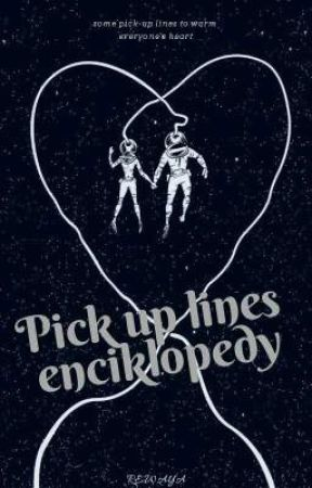 Pick-up lines Enciklopedy - 🌸Sweet II 🌸 - Wattpad