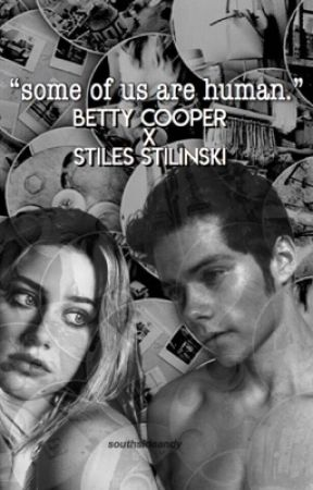 some of us are human ➢  bettyxstiles by detectivecordero