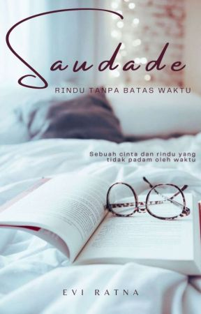 SAUDADE [Complete] by Evi_ratnasari