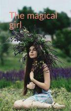 the magical Girl ( Completed ) by avniyadav0