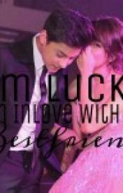 I'm Lucky  I'm inlove With My Bestfriend by KathNielStories_