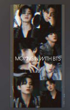 Moving in with BTS by JiminiesWifeWithJamz