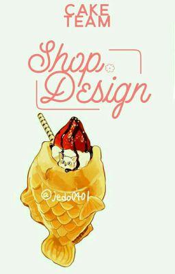Đọc truyện [Cake Team] Design Shop