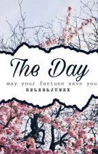 The Day                              by HELENAJUNEX