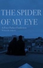 The Spider of My Eye| Peter Parker by atlparis72