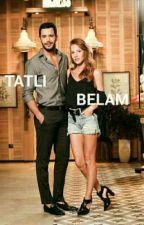 TATLI BELAM  by elcinsanglu