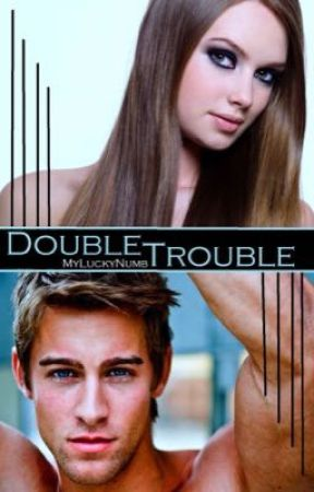 Double Trouble by MyLuckyNumb