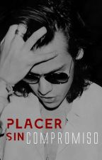 Placer sin compromiso - Harry Styles TERMINADA by 2lucillex1d