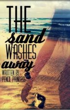 The Sand Washes Away by pencil_princess