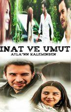 """İnat Ve Umut """"Köyümün Güzeli"""" by AylaGunesi"""