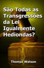 São Todas as Transgressões da Lei Hediondas? by SilvioDutra0